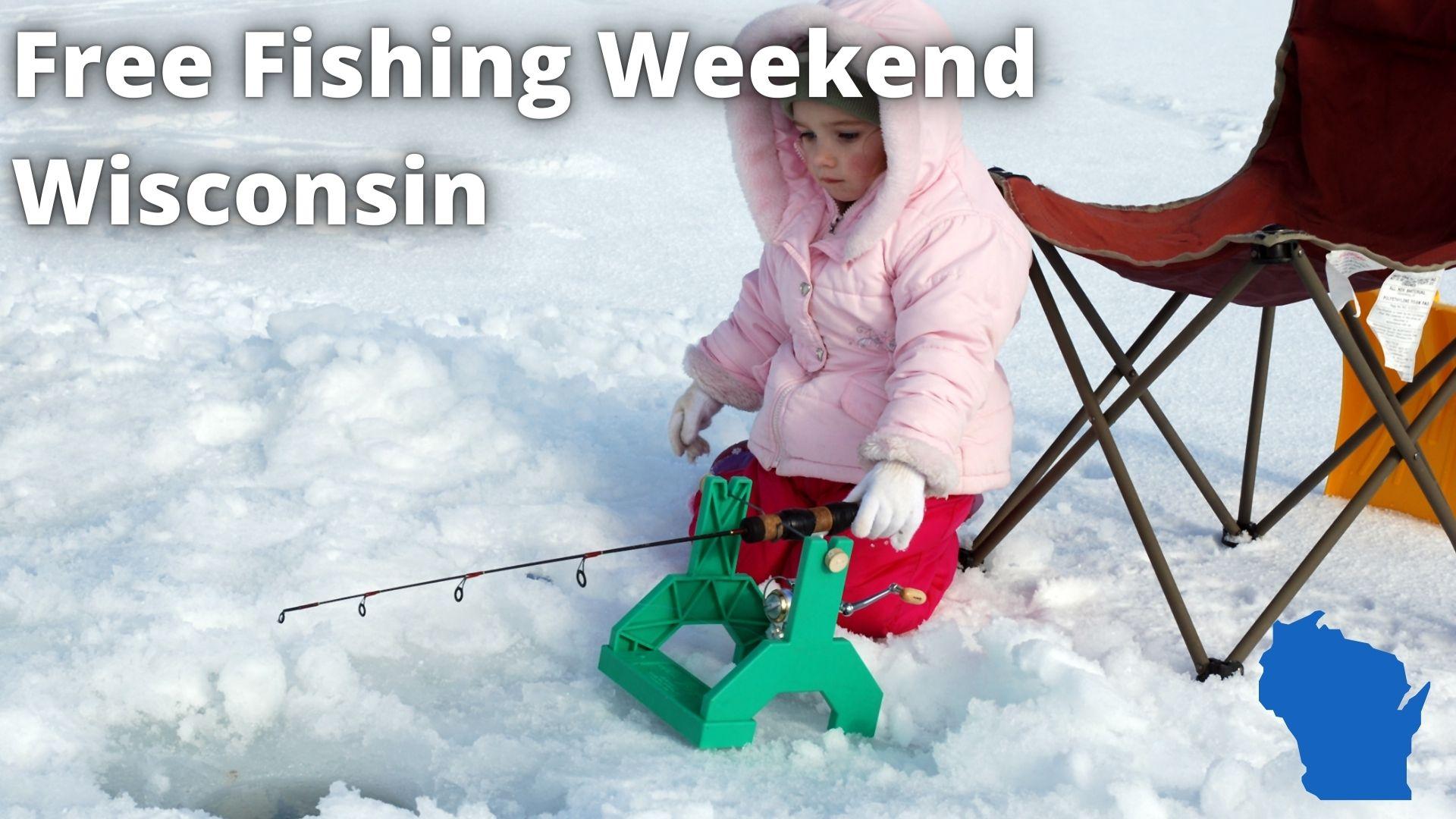 Wisconsin Free Fishing Weekend Winter